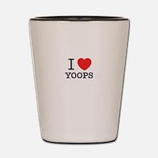 I Love YOOPS Shot Glass