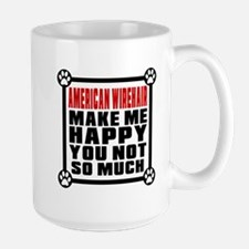 American Wirehair Cat Make Me Happy Large Mug