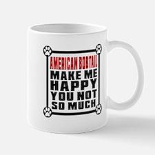 American Bobtail Cat Make Me Happy Mug