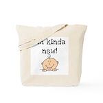 I'm Kinda New Tote Bag