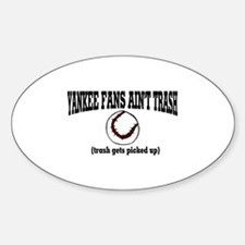 YANKEE FANS AIN'T TRASH Oval Decal