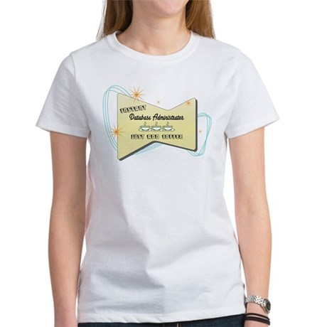 Instant Database Administrator Women's T-Shirt
