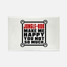 Jungle-bob Cat Make Me Happy Rectangle Magnet