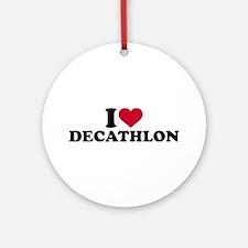 I love Decathlon Round Ornament