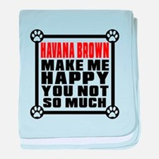 Havana Brown Cat Make Me Happy baby blanket