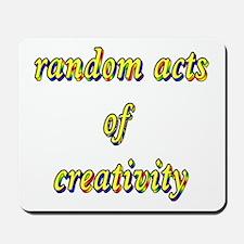 Random Creative Acts Mousepad