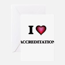 I Love Accreditation Greeting Cards