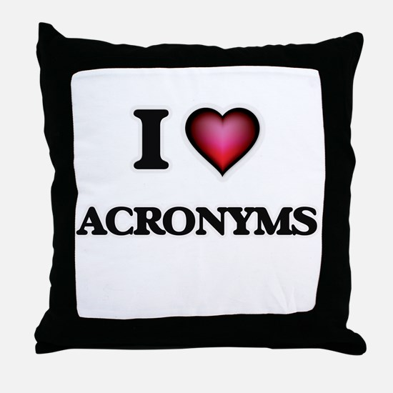 I Love Acronyms Throw Pillow