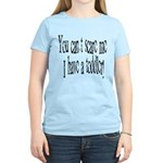 You can't scare me! Women's Light T-Shirt