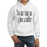 You can't scare me! Hooded Sweatshirt