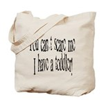 You can't scare me! Tote Bag