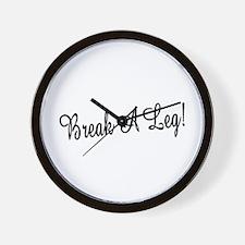 Break A Leg! Wall Clock