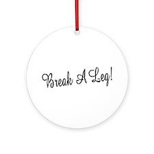 Break A Leg! Ornament (Round)