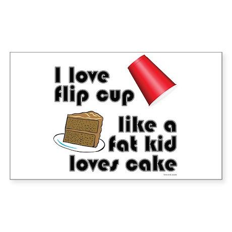 """Like a fat kid"" flip cup Rectangle Sticker"