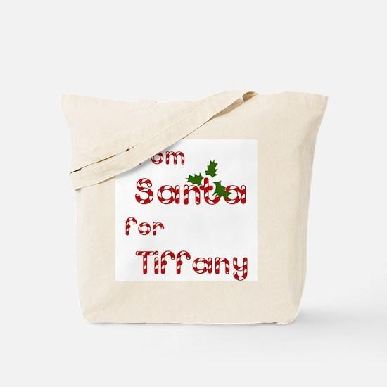 From Santa For Tiffany Tote Bag