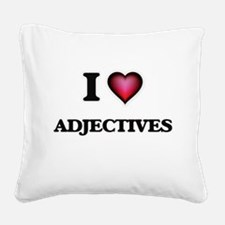 I Love Adjectives Square Canvas Pillow