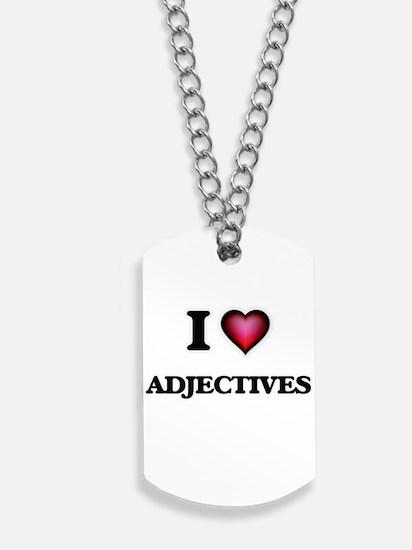 I Love Adjectives Dog Tags