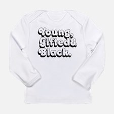Young, Gifted & Black. Long Sleeve T-Shirt