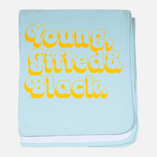 Young, Gifted & Black. baby blanket