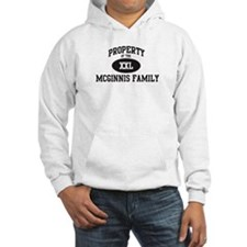 Property of Mcginnis Family Hoodie