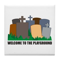 Welcome To Playground Tile Coaster