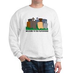 Welcome To Playground Sweatshirt