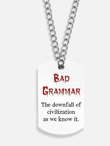 Bad Grammar Dog Tags