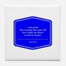 """""""Party Like A 24-Year-Old"""" Tile Coaster"""