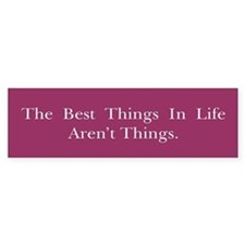 Best Things Bumper Bumper Sticker