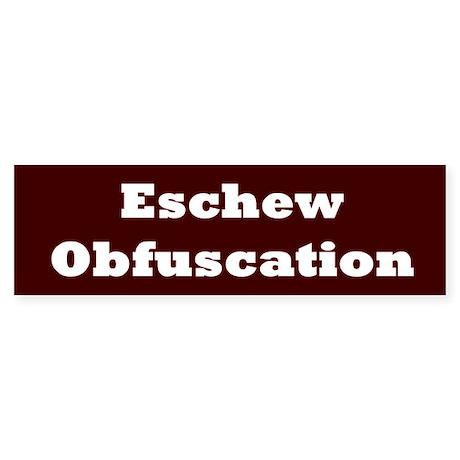 Eschew obfuscation bumper bumper sticker by progressivemind for Esche wei