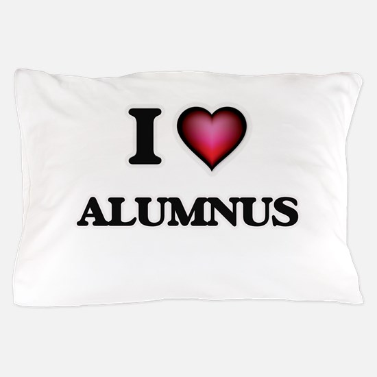 I Love Alumnus Pillow Case
