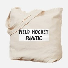 Field Hockey fanatic Tote Bag