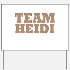 Team Heidi Yard Sign