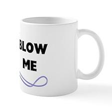 Blow Me Whistle Mug