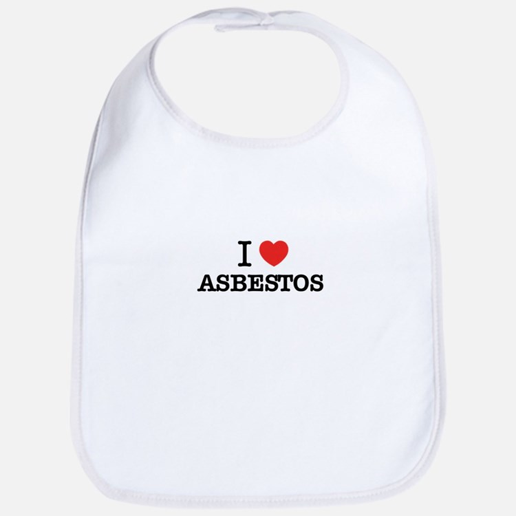 I Love ASBESTOS Bib