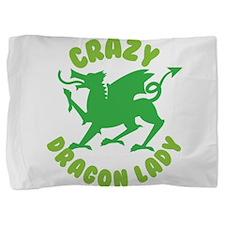 Crazy Dragon lady Pillow Sham