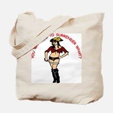 To Surrender WHAT? Tote Bag