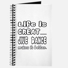 Life is great.... Jive dance makes it bett Journal