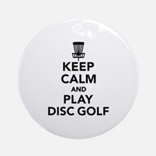 Keep calm and play Disc golf Round Ornament