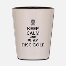 Keep calm and play Disc golf Shot Glass