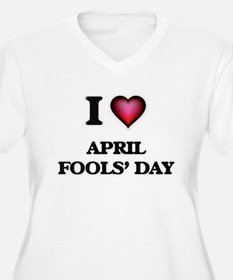 I Love April Fools' Day Plus Size T-Shirt