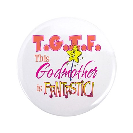 "Fantastic Godmother 3.5"" Button"