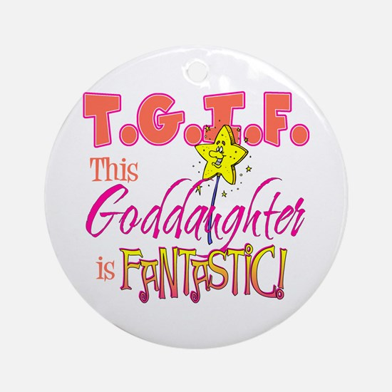 Fantastic Goddaughter Ornament (Round)