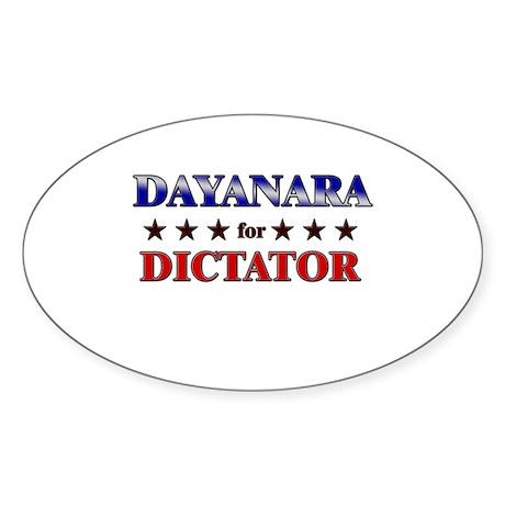 DAYANARA for dictator Oval Sticker