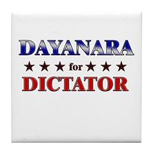 DAYANARA for dictator Tile Coaster