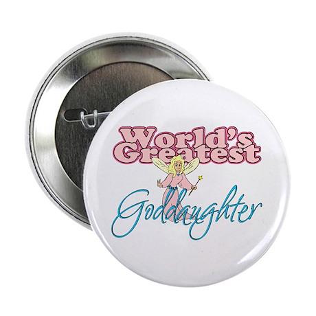 "World's Greatest Goddaughter 2.25"" Button"