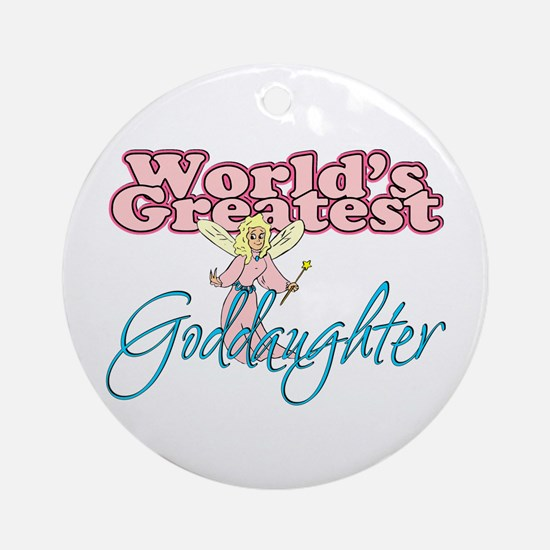 World's Greatest Goddaughter Ornament (Round)