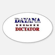 DAYANA for dictator Oval Decal