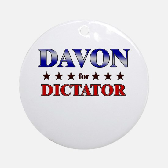 DAVON for dictator Ornament (Round)