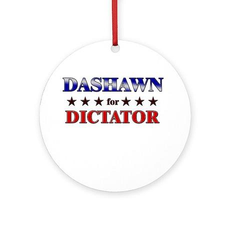 DASHAWN for dictator Ornament (Round)